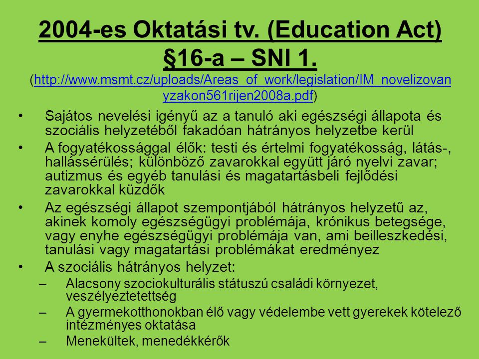 2004-es Oktatási tv. (Education Act) §16-a – SNI 1. (http://www. msmt