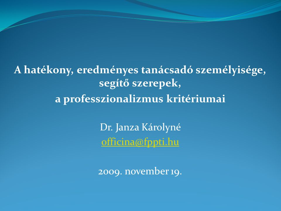 A hatékony, eredményes tanácsadó személyisége, segítő szerepek,
