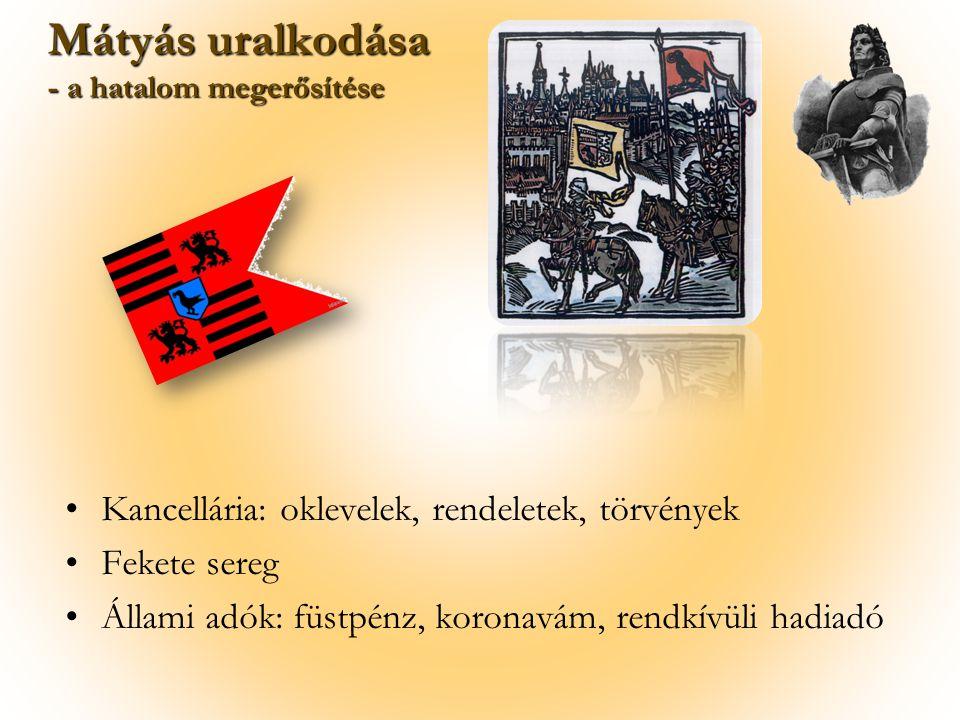 Mátyás uralkodása Kancellária: oklevelek, rendeletek, törvények