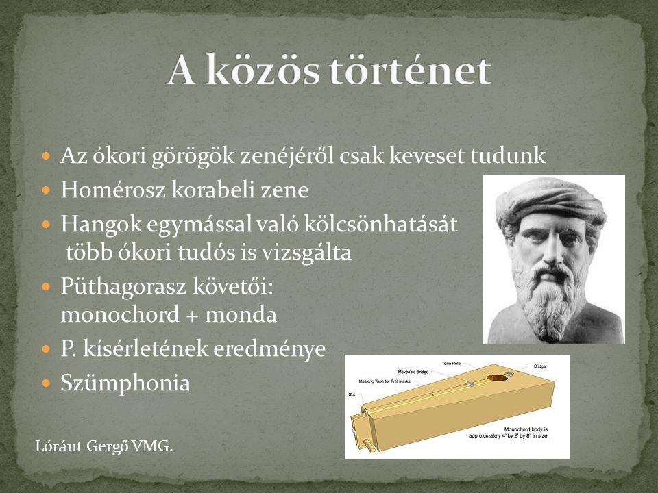 A közös történet Az ókori görögök zenéjéről csak keveset tudunk