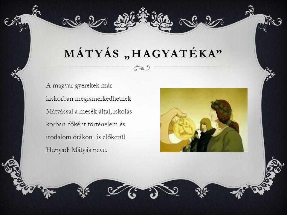 """Mátyás """"hagyatéka"""
