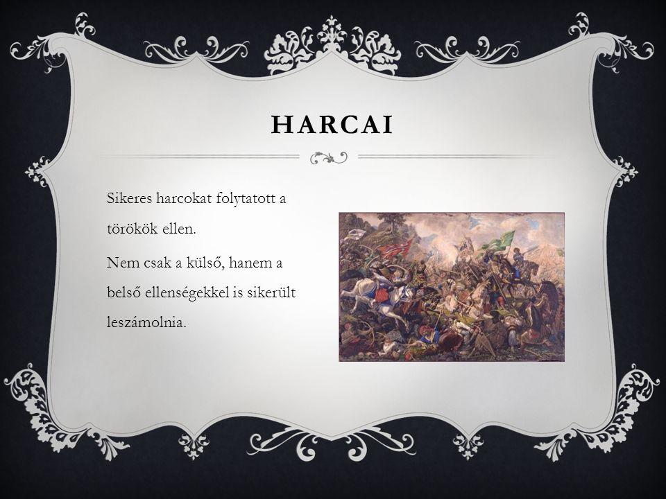 harcai Sikeres harcokat folytatott a törökök ellen.