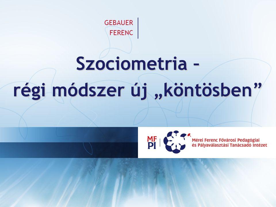 """Szociometria – régi módszer új """"köntösben"""
