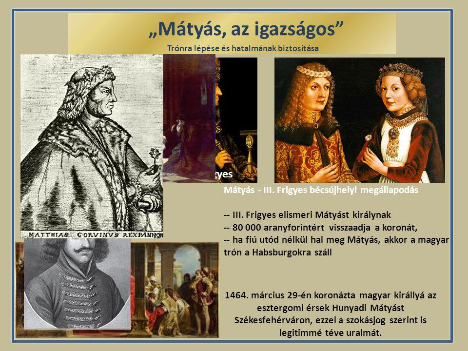 """""""Mátyás, az igazságos . . III.Frigyes .. .. .. .. . .. . . . ."""