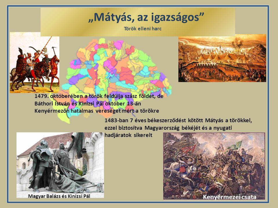 """""""Mátyás, az igazságos . . . . . . . Kenyérmezei csata"""