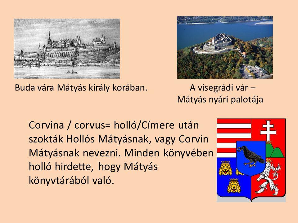 Buda vára Mátyás király korában. A visegrádi vár –