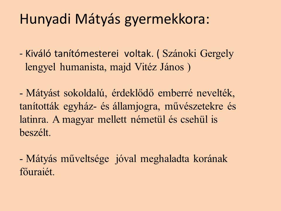 Hunyadi Mátyás gyermekkora: - Kiváló tanítómesterei voltak