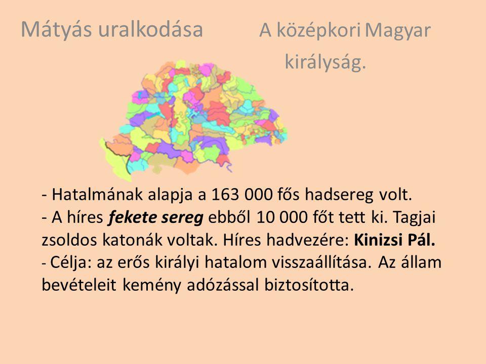 Mátyás uralkodása A középkori Magyar királyság.