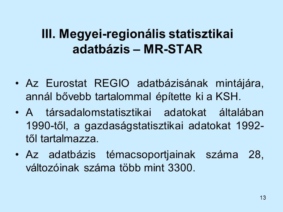 III. Megyei-regionális statisztikai adatbázis – MR-STAR