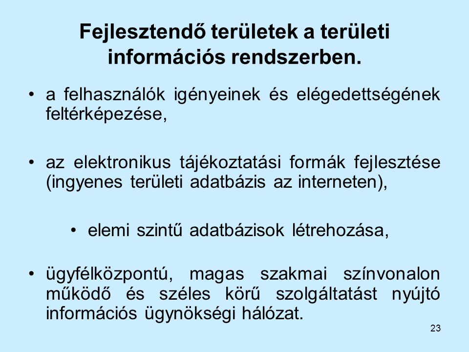 Fejlesztendő területek a területi információs rendszerben.