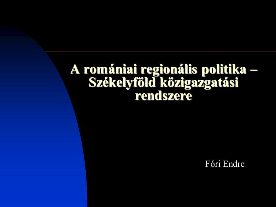 A romániai regionális politika – Székelyföld közigazgatási rendszere