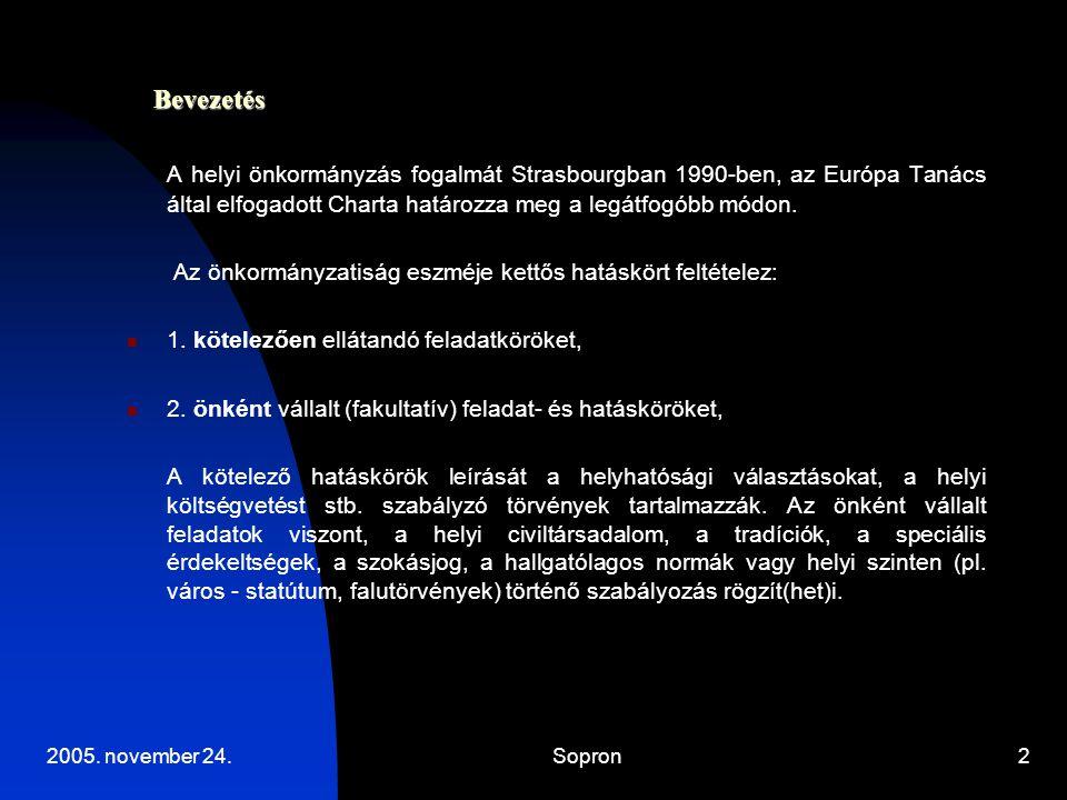 Bevezetés A helyi önkormányzás fogalmát Strasbourgban 1990-ben, az Európa Tanács által elfogadott Charta határozza meg a legátfogóbb módon.