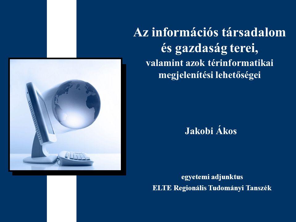 Az információs társadalom és gazdaság terei,