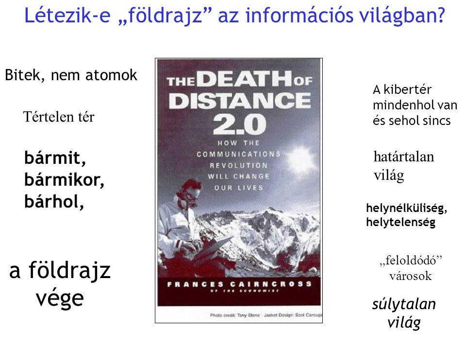 """a földrajz vége Létezik-e """"földrajz az információs világban"""