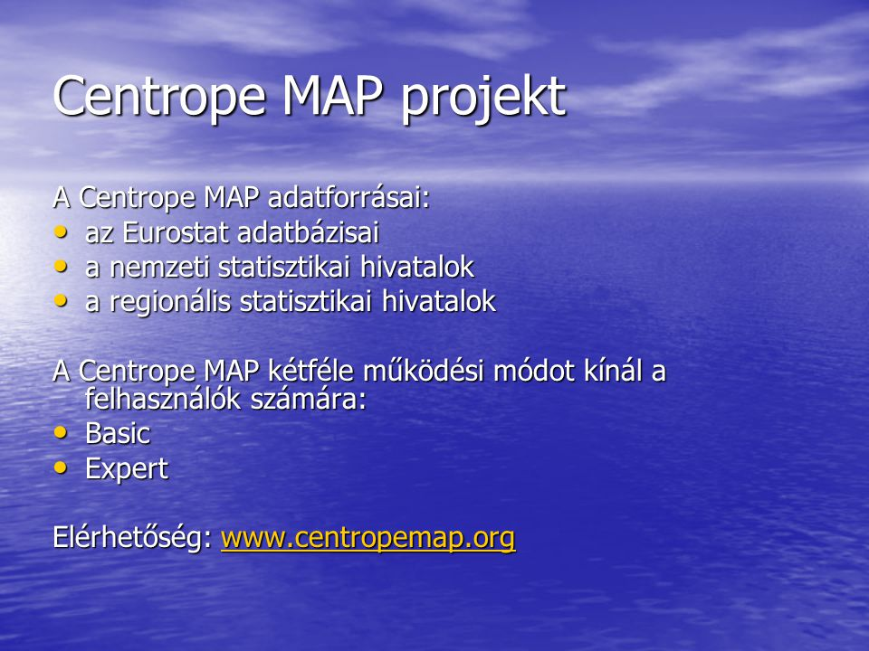 Centrope MAP projekt A Centrope MAP adatforrásai: