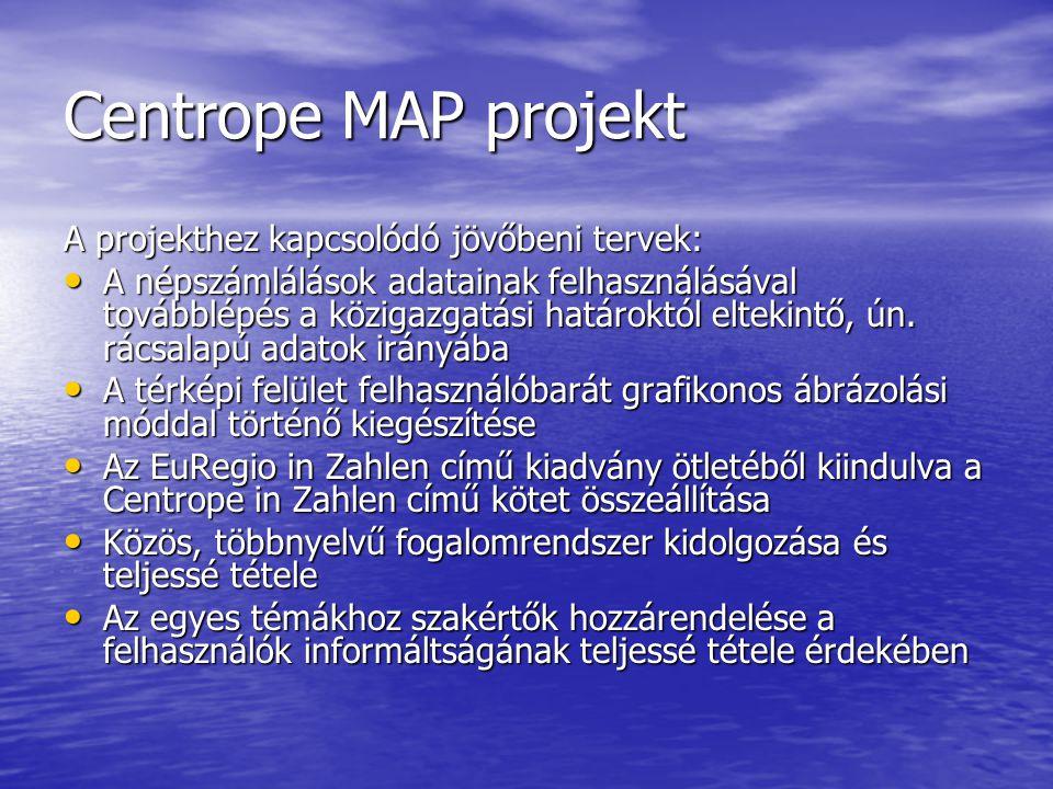 Centrope MAP projekt A projekthez kapcsolódó jövőbeni tervek: