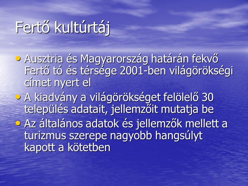 Fertő kultúrtáj Ausztria és Magyarország határán fekvő Fertő tó és térsége 2001-ben világörökségi címet nyert el.
