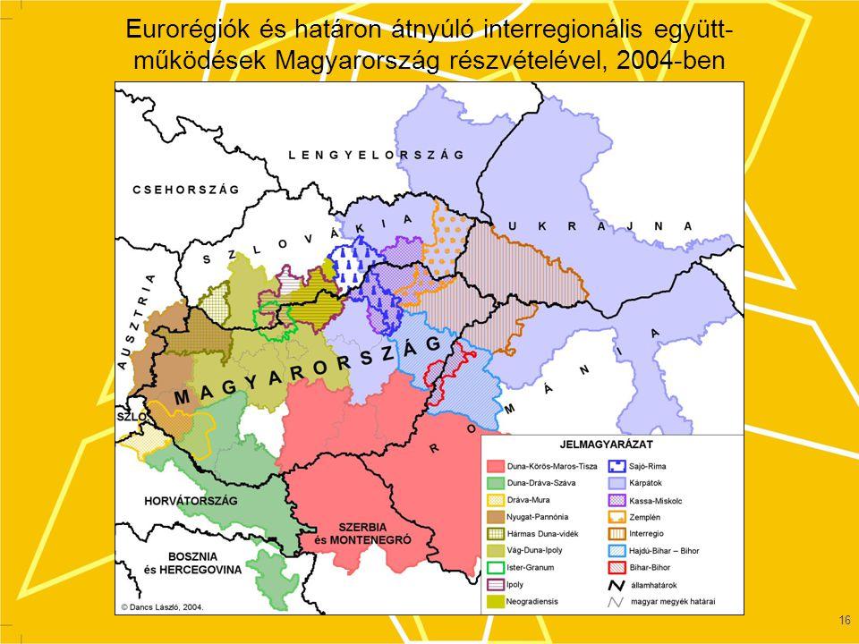 Eurorégiók és határon átnyúló interregionális együtt-működések Magyarország részvételével, 2004-ben