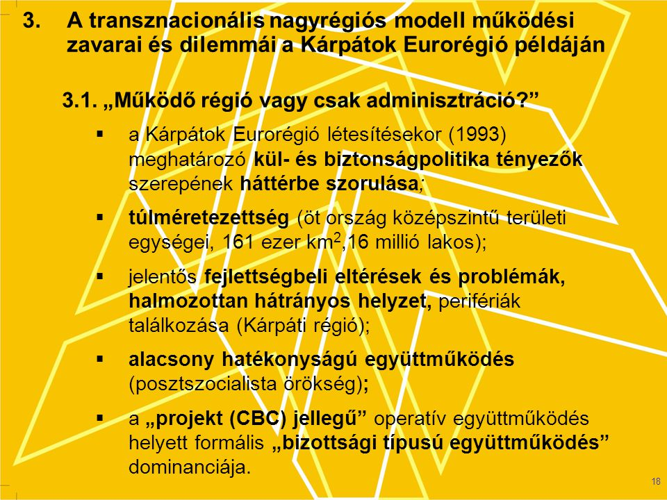 3. A transznacionális nagyrégiós modell működési zavarai és dilemmái a Kárpátok Eurorégió példáján