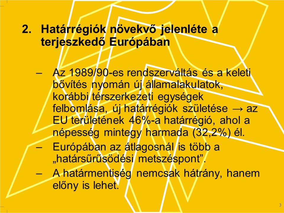 2. Határrégiók növekvő jelenléte a terjeszkedő Európában