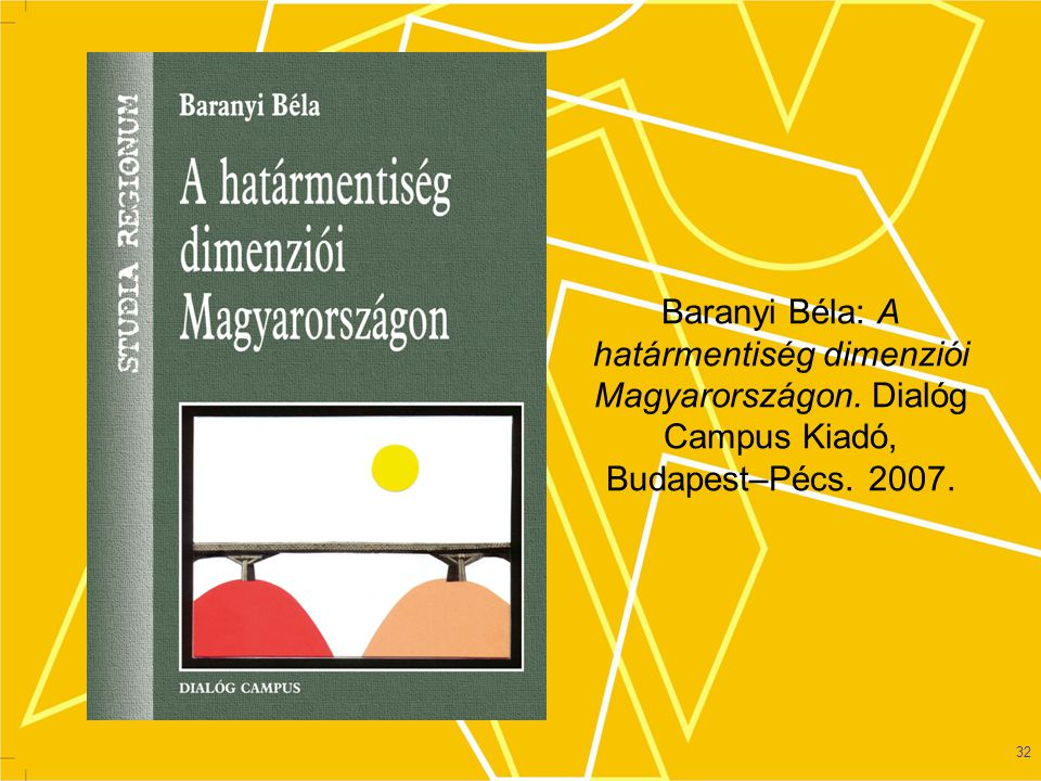 Baranyi Béla: A határmentiség dimenziói Magyarországon