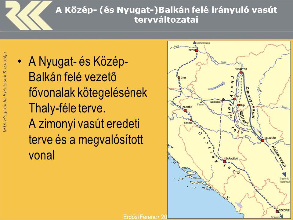 A Közép- (és Nyugat-)Balkán felé irányuló vasút tervváltozatai