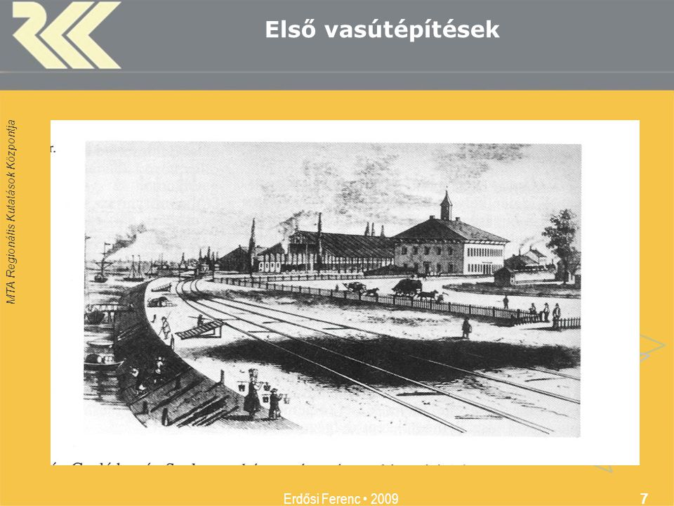 Első vasútépítések Erdősi Ferenc • 2009