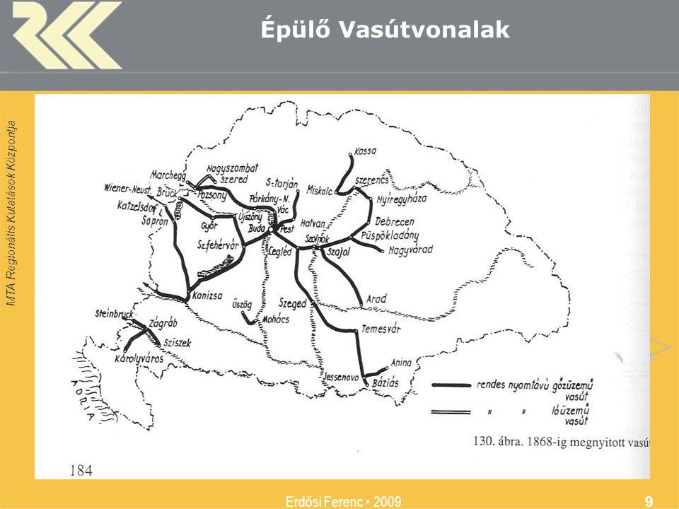 Épülő Vasútvonalak Erdősi Ferenc • 2009