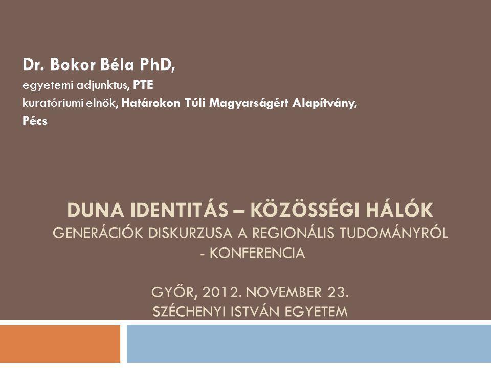Dr. Bokor Béla PhD, egyetemi adjunktus, PTE. kuratóriumi elnök, Határokon Túli Magyarságért Alapítvány,