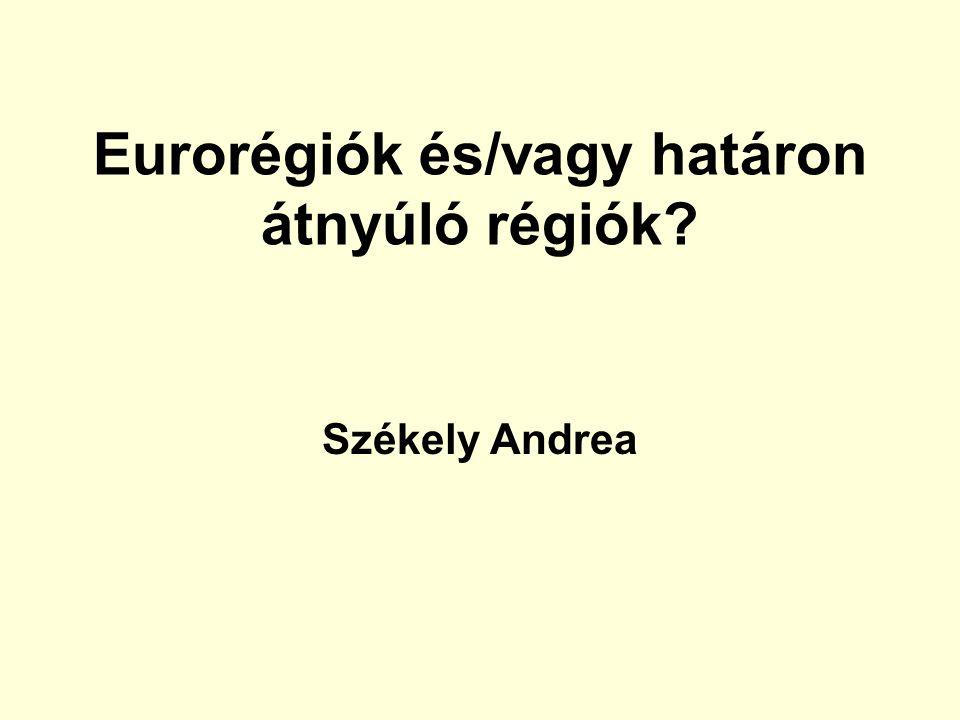 Eurorégiók és/vagy határon átnyúló régiók