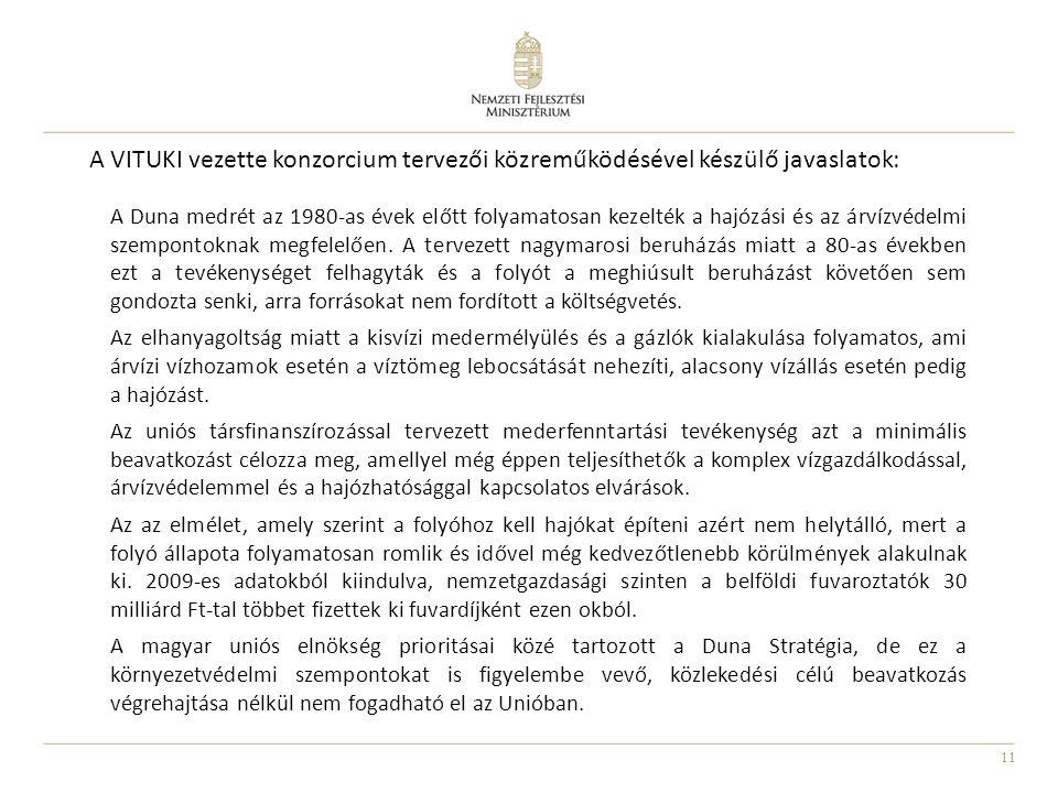 A VITUKI vezette konzorcium tervezői közreműködésével készülő javaslatok: