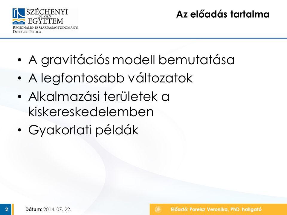 A gravitációs modell bemutatása A legfontosabb változatok