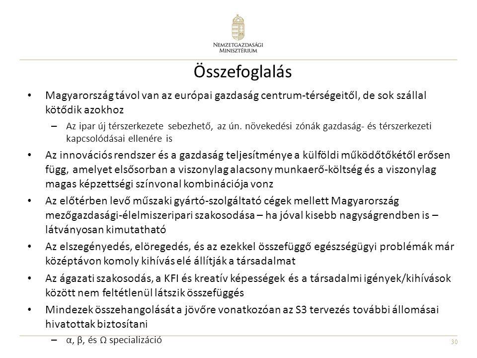 Összefoglalás Magyarország távol van az európai gazdaság centrum-térségeitől, de sok szállal kötődik azokhoz.