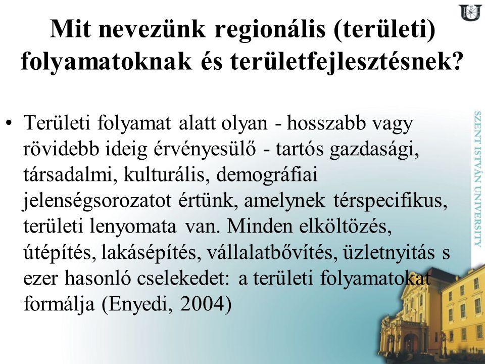 Mit nevezünk regionális (területi) folyamatoknak és területfejlesztésnek