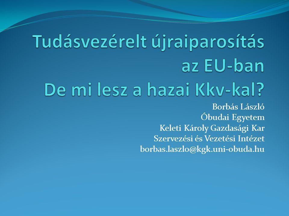Tudásvezérelt újraiparosítás az EU-ban De mi lesz a hazai Kkv-kal