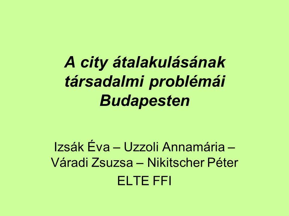 A city átalakulásának társadalmi problémái Budapesten