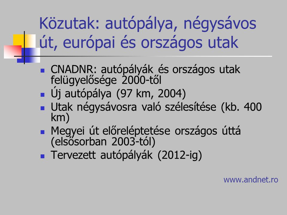 Közutak: autópálya, négysávos út, európai és országos utak