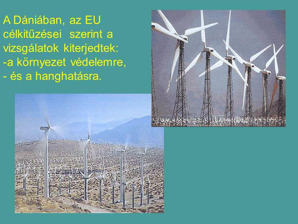 A Dániában, az EU célkitűzései szerint a vizsgálatok kiterjedtek: a környezet védelemre, és a hanghatásra.