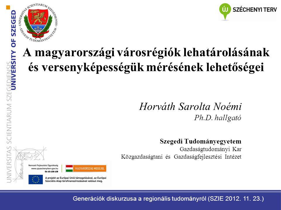 A magyarországi városrégiók lehatárolásának és versenyképességük mérésének lehetőségei
