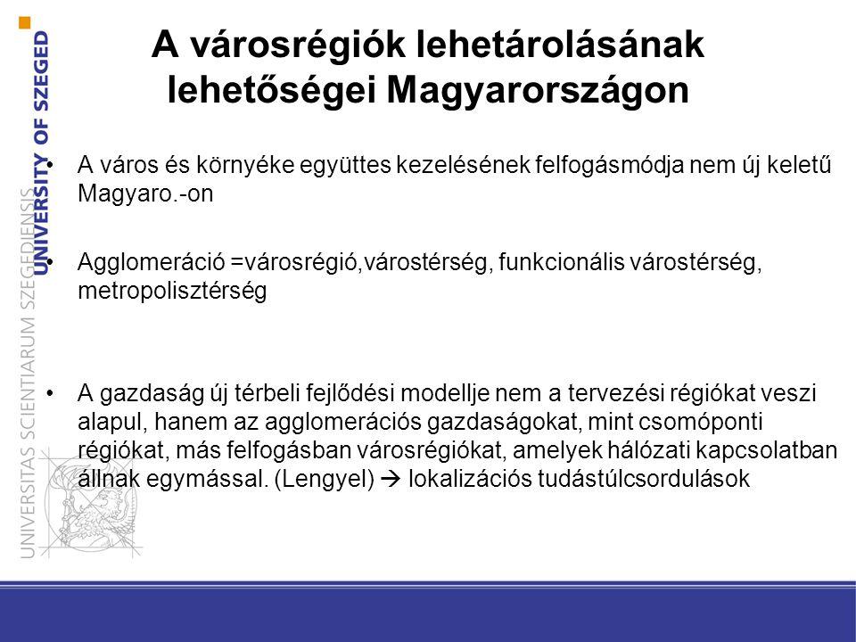 A városrégiók lehetárolásának lehetőségei Magyarországon