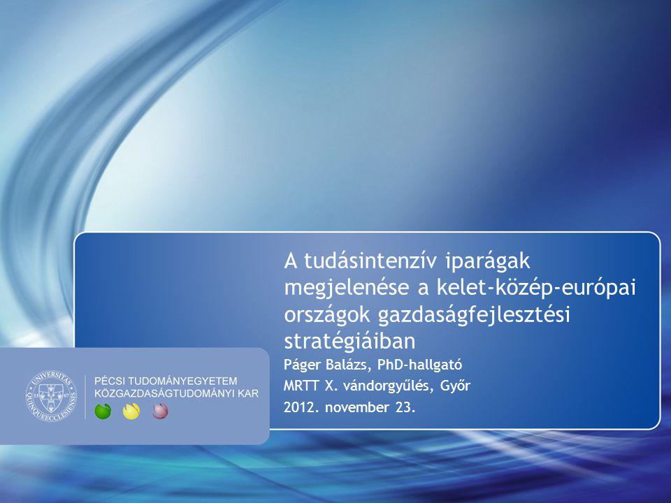 A tudásintenzív iparágak megjelenése a kelet-közép-európai országok gazdaságfejlesztési stratégiáiban