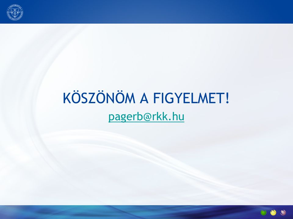 KÖSZÖNÖM A FIGYELMET! pagerb@rkk.hu