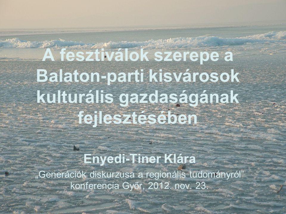 A fesztiválok szerepe a Balaton-parti kisvárosok kulturális gazdaságának fejlesztésében