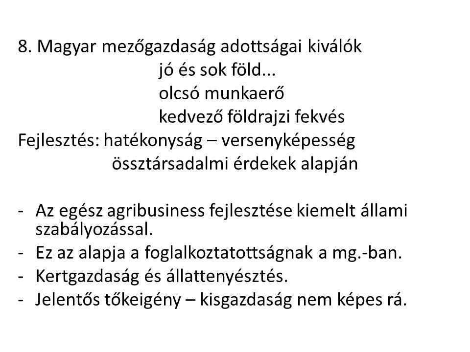 8. Magyar mezőgazdaság adottságai kiválók