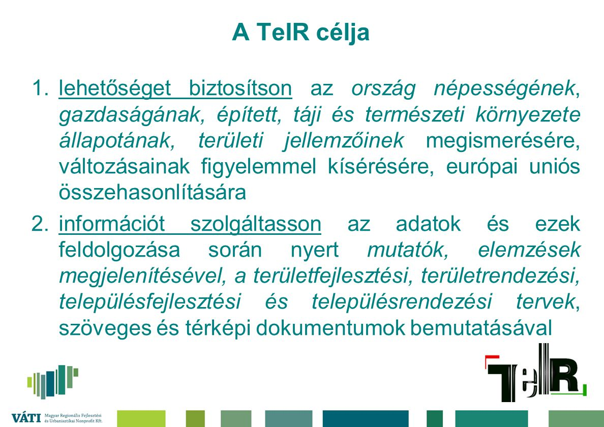 A TeIR célja