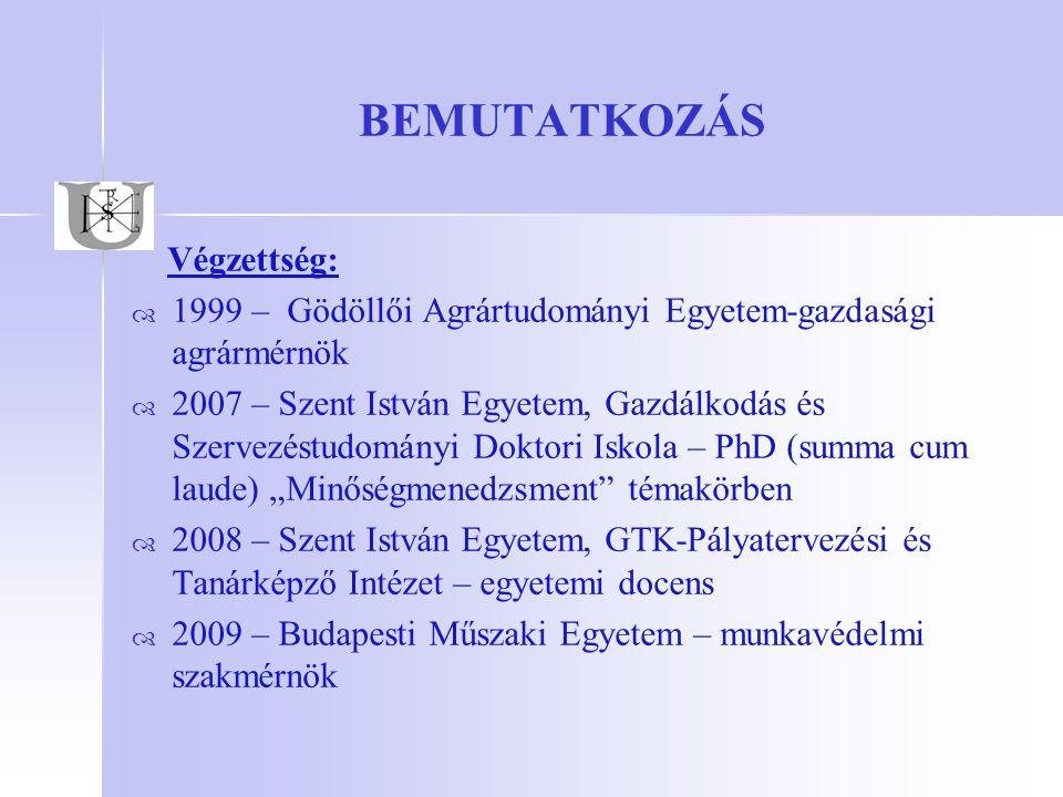 BEMUTATKOZÁS Végzettség: