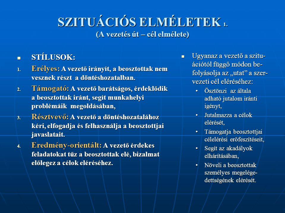 SZITUÁCIÓS ELMÉLETEK 1. (A vezetés út – cél elmélete)