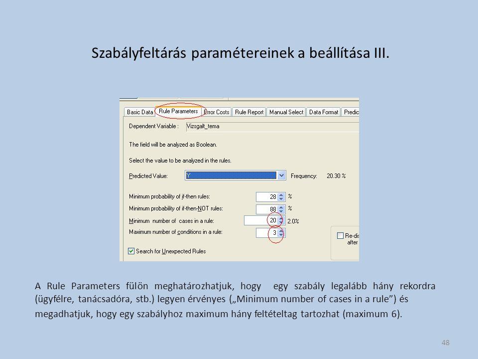 Szabályfeltárás paramétereinek a beállítása III.