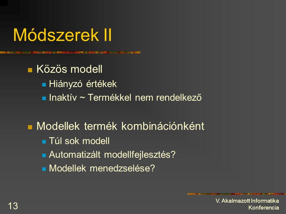Módszerek II Közös modell Modellek termék kombinációnként