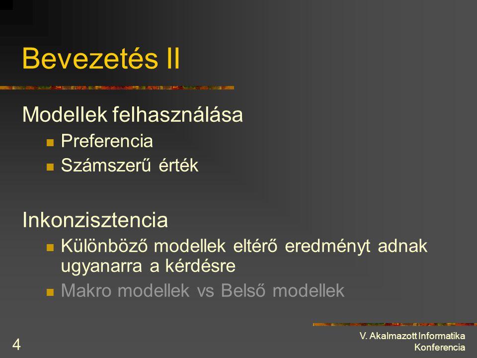 Bevezetés II Modellek felhasználása Inkonzisztencia Preferencia